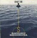 藝人名: S - 【送料無料】 塩谷哲 シオノヤサトル / Salt Iii 【CD】