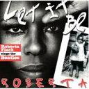 藝人名: R - Roberta Flack ロバータフラック / Let It Be Roberta - Roberta Flack Sings The Beatles 【CD】