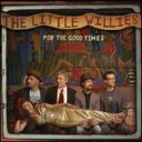 The Little Willies リトルウィリーズ / For The Good Times 【LP】