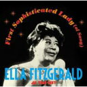 Artist Name: E - Ella Fitzgerald エラフィッツジェラルド / First Sophisticated Lady (Of Song): All Time Best 【CD】