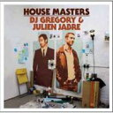 Dj Gregory / Julien Jabre / House Masters: Dj Gregory & Julien Jabre 輸入盤 【CD】