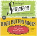 ミュージカル / Seventeen & High Button Shoes 輸入盤 【CD】