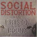 艺人名: S - Social Distortion ソーシャルディストーション / Prison Bound 輸入盤 【CD】