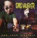 Artist Name: G - Gas Huffer / One Inch Masters 輸入盤 【CD】