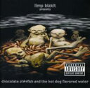 Limp Bizkit リンプビズキット / Chocolate Starfish And The Hotdog Flavored Water 輸入盤 【CD】