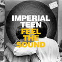 艺人名: I - Imperial Teen / Feel The Sound 輸入盤 【CD】