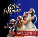 【送料無料】 Celtic Woman ケルティックウーマン / Awakening ・めざめの瞬間 【CD】