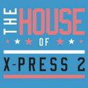 Artist Name: X - X Press 2 エクスプレスツー / House Of X-press 2 輸入盤 【CD】