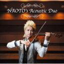 【送料無料】 NAOTO ナオト / Naoto's Acoustic Duo 【CD】