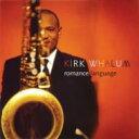 艺人名: K - Kirk Whalum カークウェイラム / Romance Language 輸入盤 【CD】