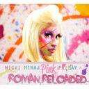 Nicki Minaj ニッキーミナージュ / Pink Friday… Roman Reloaded 輸入盤 【CD】