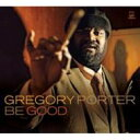 Artist Name: G - Gregory Porter / Be Good 輸入盤 【CD】