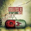 Artist Name: U - Useless Id ユースレスアイディー / Symptoms 輸入盤 【CD】