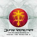Juno Reactor ジュノリアクター / From The Land Of The Rising Sun Inside The Reactor II 【CD】