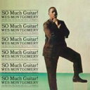 Wes Montgomery ウェスモンゴメリー / So Much Guitar! (180グラム重量盤) 【LP】