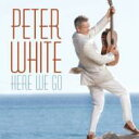 Artist Name: P - Peter White ピーターホワイト / Here We Go 輸入盤 【CD】