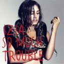艺人名: I - Izia / So Much Trouble 輸入盤 【CD】