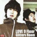 乐天商城 - LOVE 9 Floor / Glitters Room 【CD】