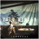 Artist Name: Z - Zulu Winter / Language 【CD】
