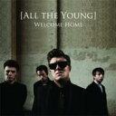 艺人名: A - All The Young / Welcome Home 輸入盤 【CD】