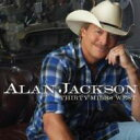 Artist Name: A - Alan Jackson アランジャクソン / Thirty Miles West 輸入盤 【CD】