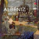 作曲家名: A行 - 【送料無料】 Albeniz アルベニス / 『セレナータ〜ギター編曲によるピアノ作品集』 マーチオンダ 輸入盤 【SACD】