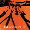 藝人名: A - Alo / Sounds Like This 輸入盤 【CD】