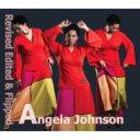 艺人名: A - Angela Johnson アンジェラジョンソン / Revised Edited & Flipped 輸入盤 【CD】