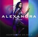 艺人名: A - Alexandra Burke アレクサンドラバーク / Heartbreak On Hold 輸入盤 【CD】