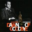 Dominick Farinacci / Dawn Of Goodbye 【CD】