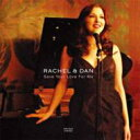 艺人名: R - Rachel & Dan / Save Your Love For Me 【CD】