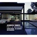 艺人名: A - 【送料無料】 Accidental Tourists / L.a. Sessions 輸入盤 【CD】