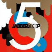 JABBERLOOP ジャバループ / 5 【CD】