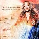 Artist Name: C - Cassandra Wilson カサンドラウィルソン / Another Country 輸入盤 【CD】
