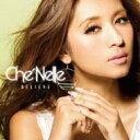 Che'nelle シェネル / Believe 【CD】