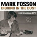 艺人名: M - Mark Fosson / Digging In The Dust: Home Recordings 1976 輸入盤 【CD】
