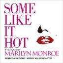 【送料無料】 Rebecca Kilgore / Harry Allen / お熱いのがお好き〜マリリンモンローを歌う 【CD】