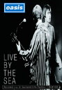Oasis オアシス / Live By The Sea 【DVD】