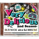 Artist Name: O - OLD NICK aka DJ HASEBE / Very Delicious -2nd Season- 【CD】