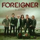 艺人名: F - Foreigner フォーリナー / Foreigner Classics 輸入盤 【CD】