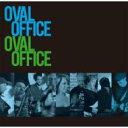 艺人名: O - Oval Office / Oval Office 【CD】