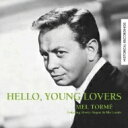 Artist Name: M - Mel Torme メルトーメ / Hello, Young Lovers 【CD】