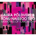 藝人名: L - Laura Poldvere / Tonu Naissoo / Memories Of Tomorrow 【CD】