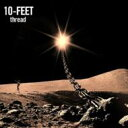 朋克, 硬核 - 10-FEET / thread 【CD】