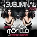 藝人名: E - Erick Morillo / Subliminal 2012 Mixed By Erick Morillo & Sympho Nympho 輸入盤 【CD】