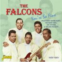 Falcons(Soul) / You're So Fine - 1956-1961 Featuring: Eddie Floyd Sir Mack Rice Joe Stubbs & Wilson Pickett 輸入盤 【CD】