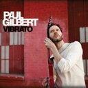 【送料無料】 Paul Gilbert ポールギルバート / Vibrato 【CD】
