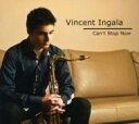 艺人名: V - 【送料無料】 Vincent Ingala / Can't Stop Now 輸入盤 【CD】