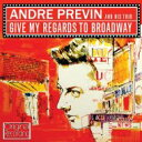 Andre Previn アンドレプレビン / Give My Regards To Broadway 輸入盤 【CD】
