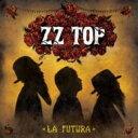 艺人名: Z - Zz Top ジージートップ / La Futura 輸入盤 【CD】